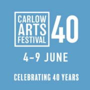 Carlow Arts Festival 40 years